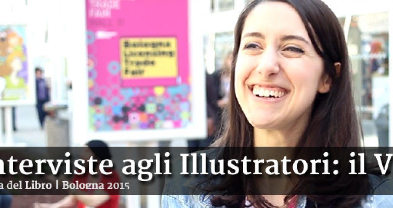Interviste agli illustratori alla Fiera del Libro di Bologna 2015: guarda il video