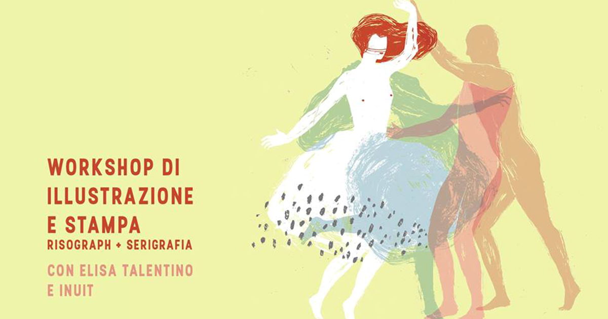 Workshop d'illustrazione e stampa – con Elisa Talentino e Inuit bookshop.