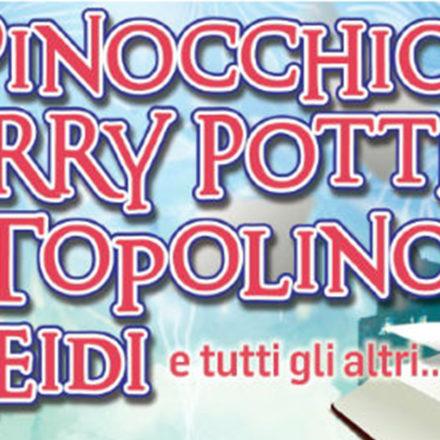 Pinocchio, harry potter, topolino, heidi e tutti gli altri...