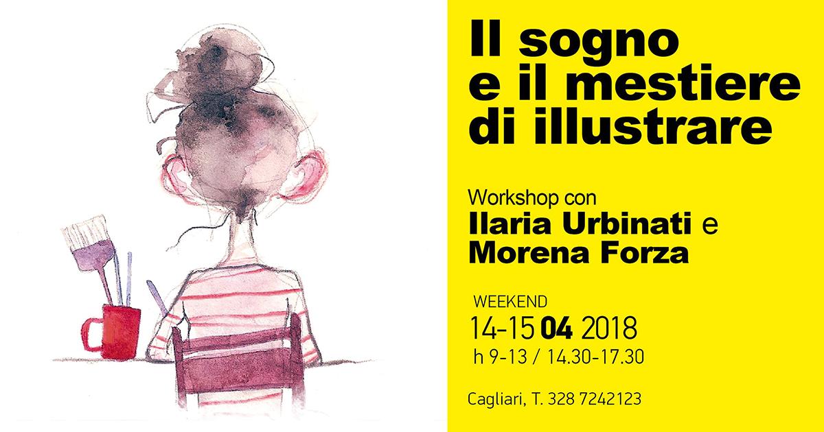 Workshop Il sogno e il mestiere di Illustrare – con Ilaria Urbinati e Morena Forza