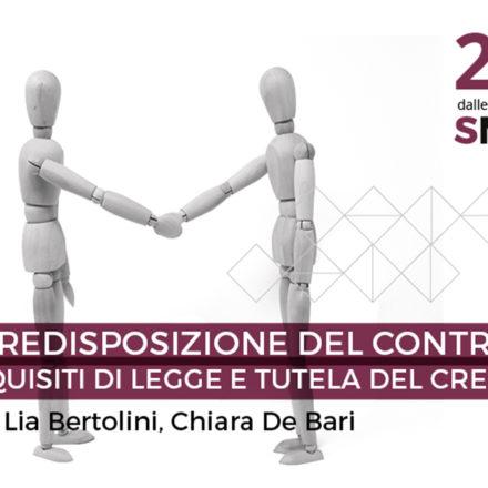 SMART > La predisposizione del contratto: requisiti di legge e tutela del credito - con Lia Bertolini e Chiara De Bari