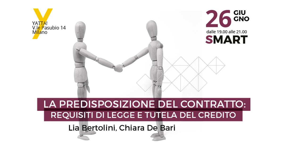 SMART > La predisposizione del contratto: requisiti di legge e tutela del credito – con Lia Bertolini e Chiara De Bari