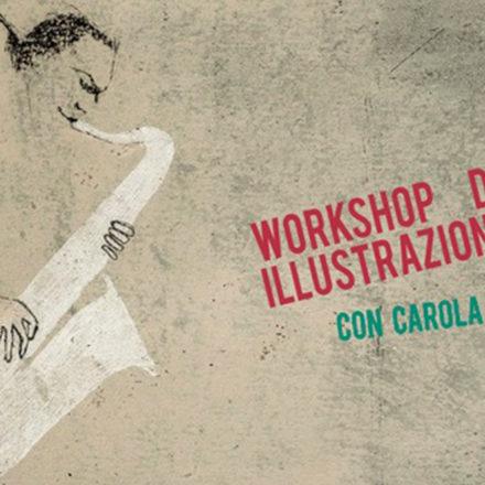 Workshop di illustrazione - con Carola Zerbone