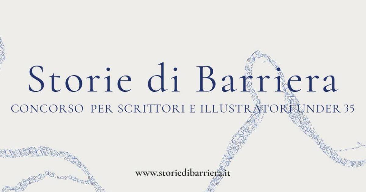 """""""Storie di Barriera"""" – concorso per scrittori e illustratori under 35"""