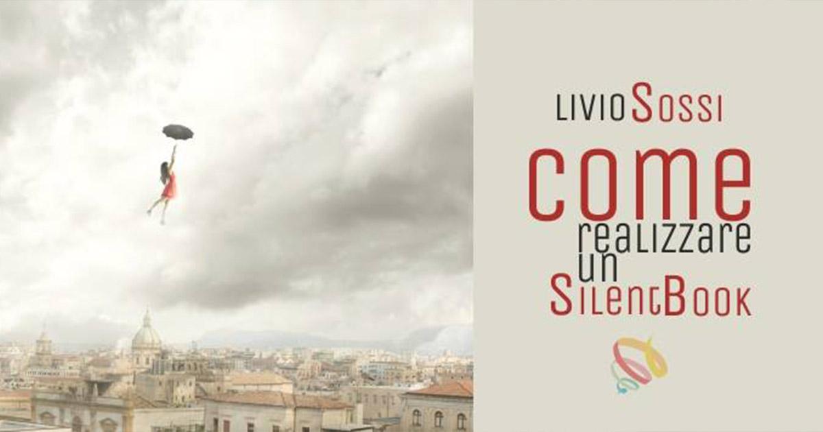 Come realizzare un Silent Book – con Livio Sossi
