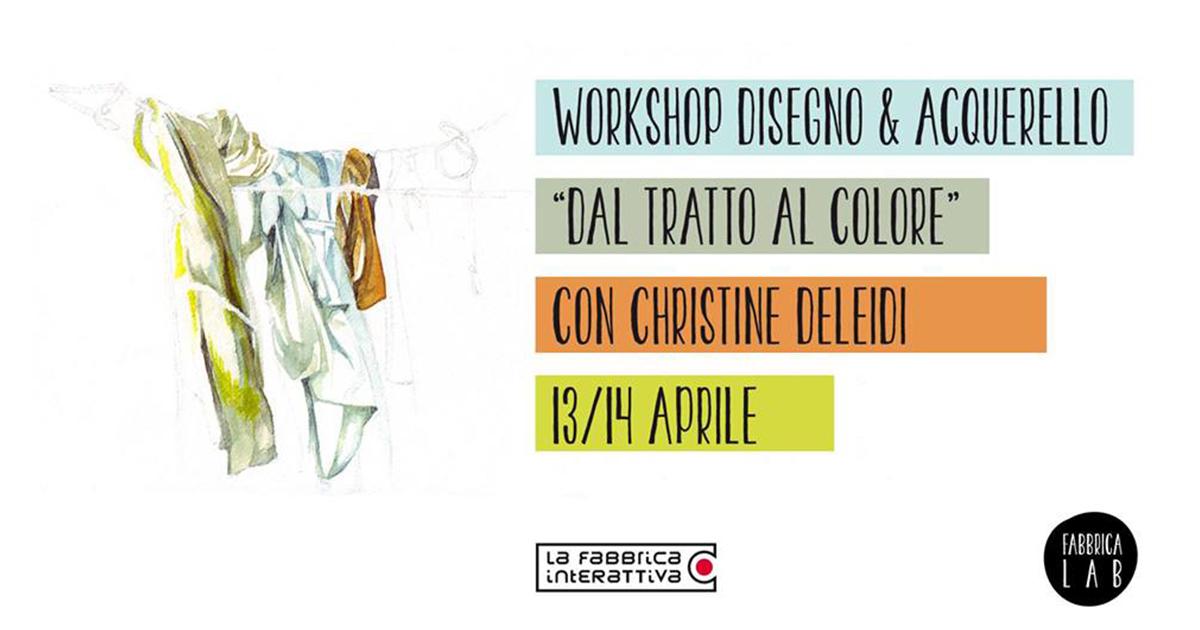 """Workshop disegno & acquerello """"Dal tratto al colore"""" – con Christine Deleidi"""