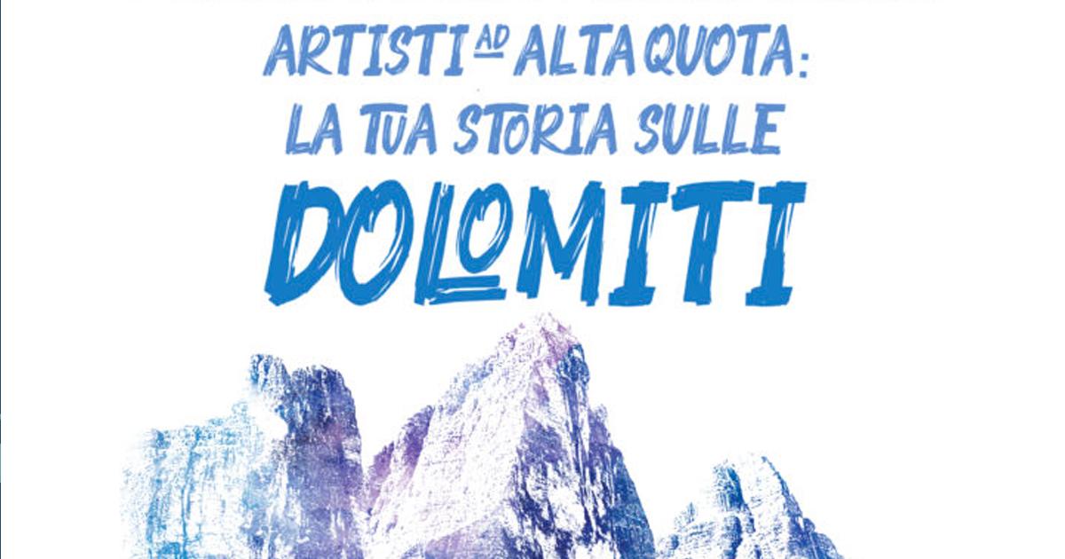 Artisti ad alta quota: la tua storia sulle Dolomiti