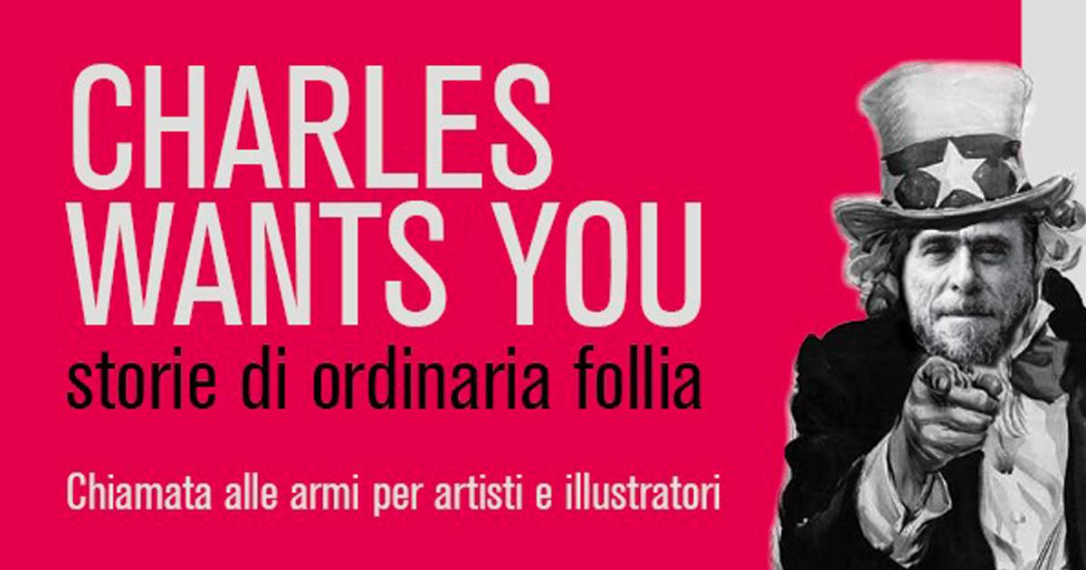 Charles Wants You! Storie Di Ordinaria Follia